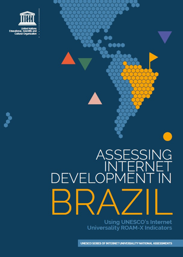 Assessing Internet Development in Brazil: Using UNESCO's Internet Universality ROAM-X Indicators